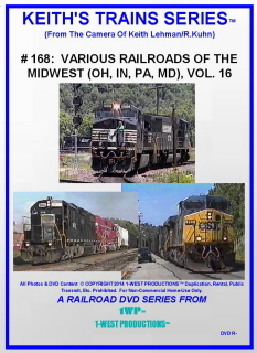 Keith's Trains Series™ Railroad DVD Title #168 VARIOUS RAILROADS OF THE  MIDWEST (OH, IN, PA, MD) VOL  16 (1-West Productions™)