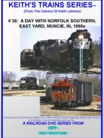 Image of Keith's Trains Series™ RR DVD #36 (1-West Productions™)