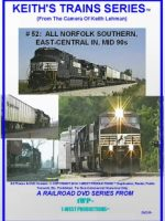 Image of Keith's Trains Series™ RR DVD #52 (1-West Productions™)