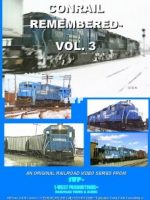 Photo of DVD cover of Conrail Remembered Vol. 3 from 1-West Productions™